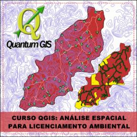 CURSO QUANTUM GIS - ANÁLISE ESPACIAL PARA LICENCIAMENTO AMBIENTAL