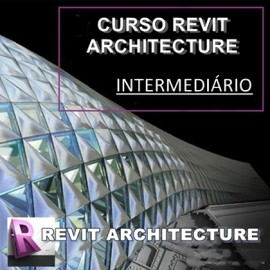 CURSO REVIT ARCHITECTURE - INTERMEDIÁRIO