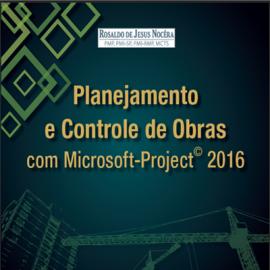 CURSO - PLANEJAMENTO E CONTROLE DE OBRAS COM MS-PROJECT 2016