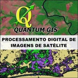 CURSO QUANTUM GIS - PROCESSAMENTO DIGITAL DE IMAGENS DE SATÉLITE