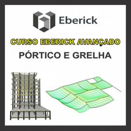 CURSO EBERICK AVANÇADO - PÓRTICO E GRELHAS