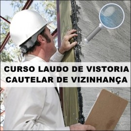 CURSO LAUDO DE VISTORIA CAUTELAR DE VIZINHANÇA