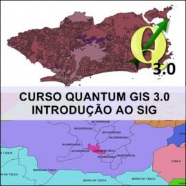 CURSO - QUANTUM GIS 3.0: INTRODUÇÃO AO SIG