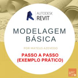 CURSO REVIT - MODELAGEM BASICA PASSO A PASSO (EXEMPLO PRÁTICO)