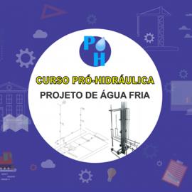 CURSO PRÓ HIDRÁULICA - PROJETO DE ÁGUA FRIA